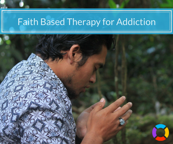 using faith based therapy to overcome addiction