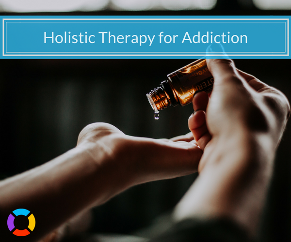 the benefits of holistic therapy for addiction recovery