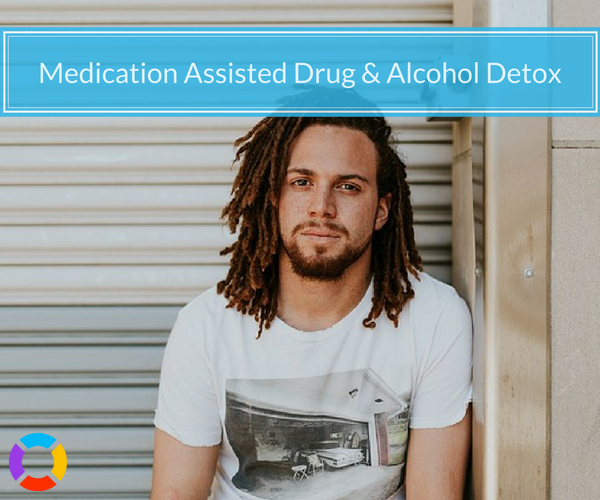 Using medication assisted detox to overcome drug or alcohol dependence.
