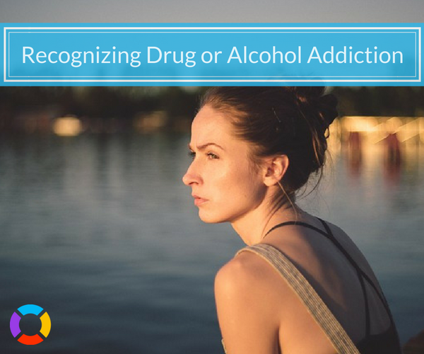 recognize the signs that you're addicted to drugs or alcohol