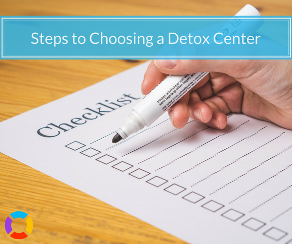 6 easy steps to choosing a detox center