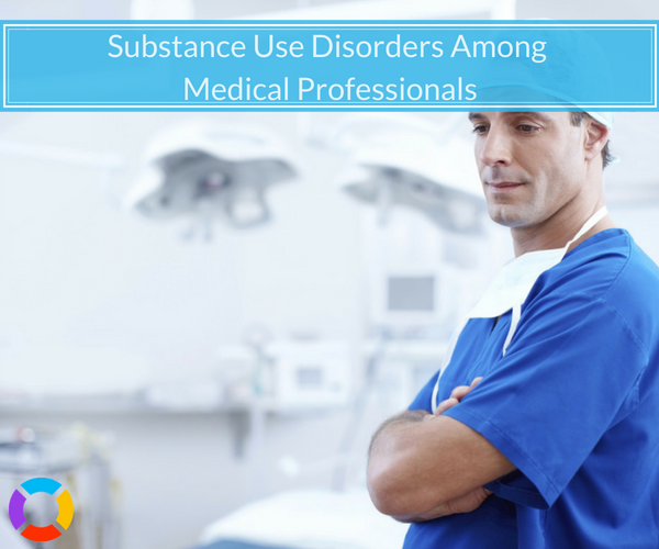 Medical professionals face a high rate of substance abuse due to stress and easy access to addictive drugs.